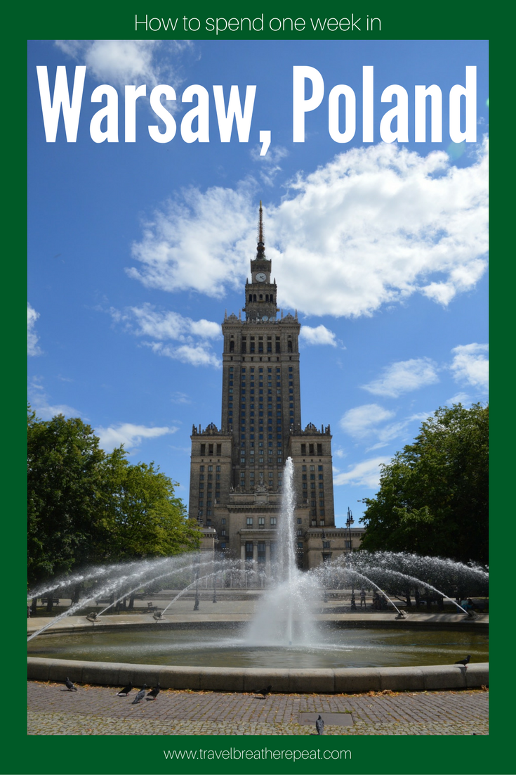 How to spend one week in Warsaw, Poland