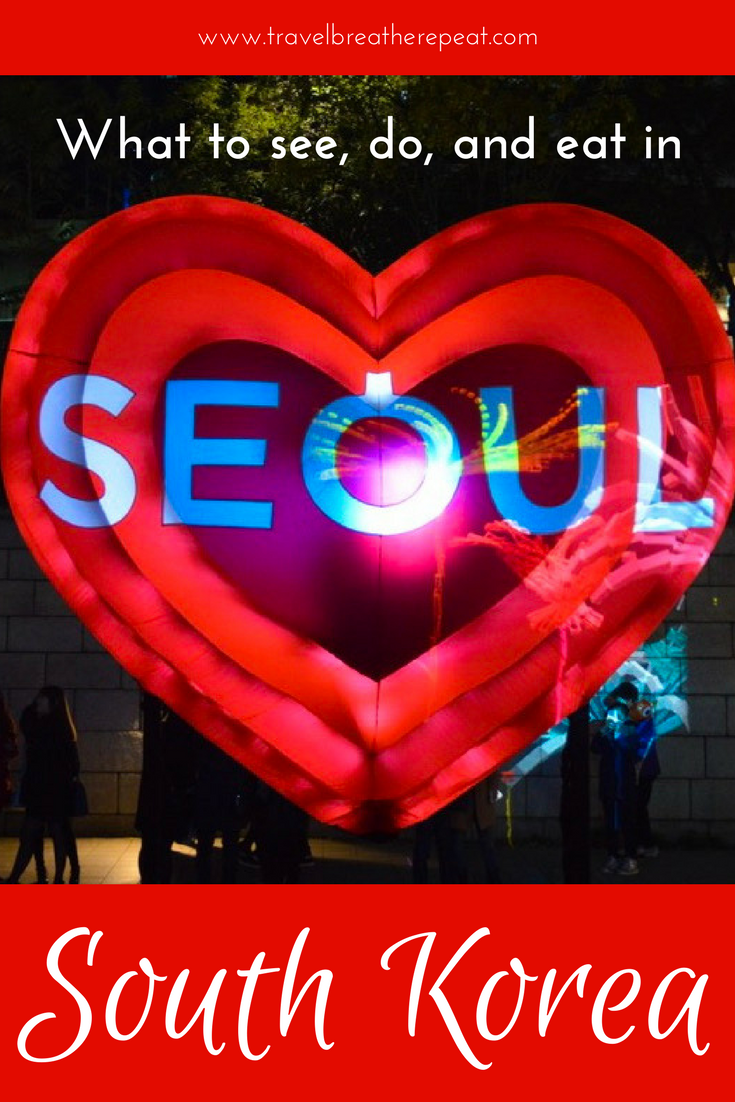 What to do, see and eat in five days in Seoul, South Korea
