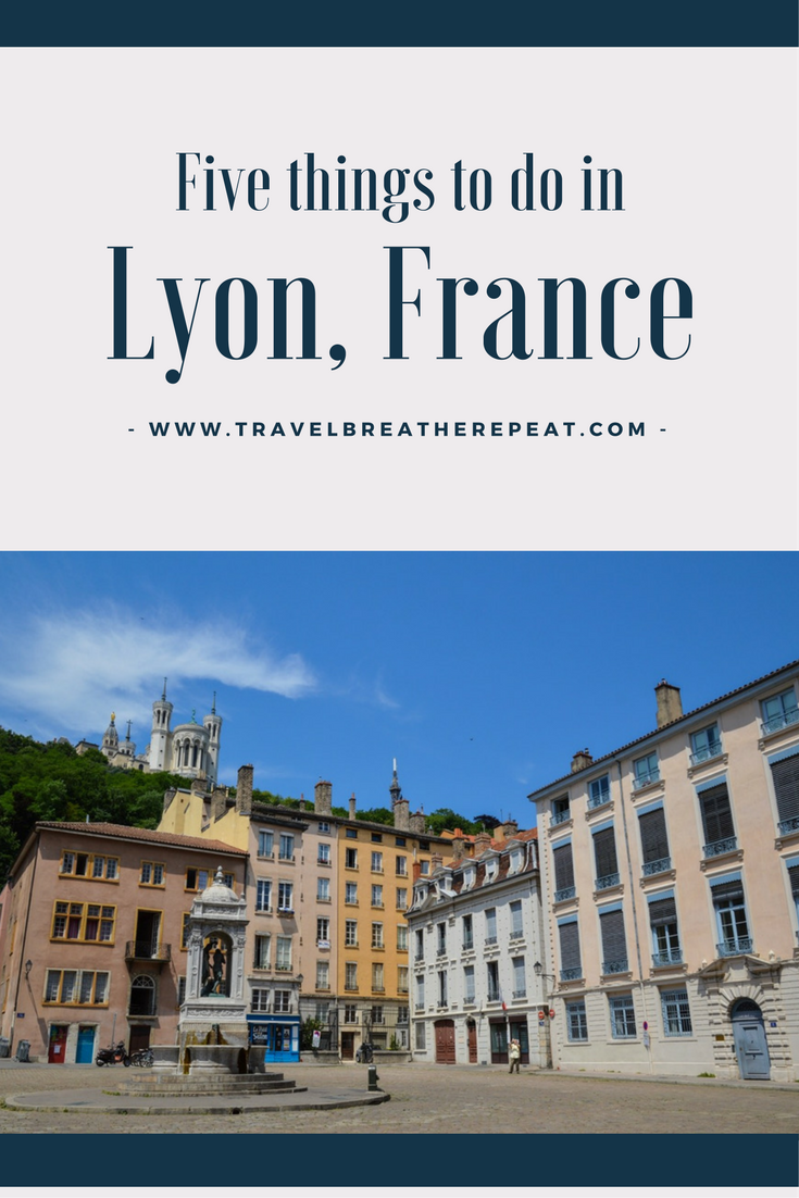 Five things to do in Lyon, France including guide to Vieux-Lyon