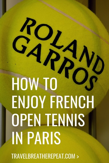 Guide to attending the French Open in Paris including how to buy French Open tickets and how to get to Roland Garros; #travel #sports #frenchopen #frenchopentennis #paris #france #rolandgarros