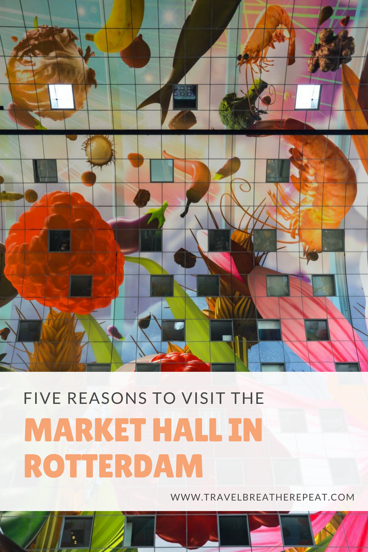 Five reasons to visit the Market Hall in Rotterdam, the Netherlands; Rotterdam Markthal; things to do in Rotterdam