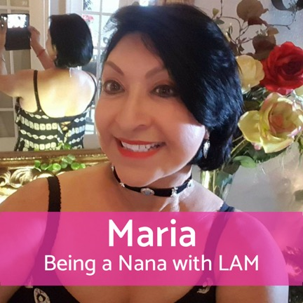 Being a Nana with LAM: Maria