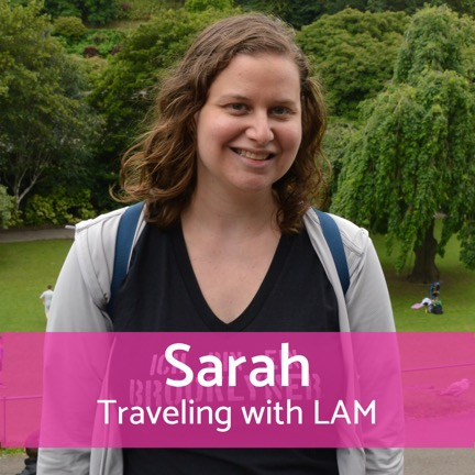 Traveling with LAM: Sarah