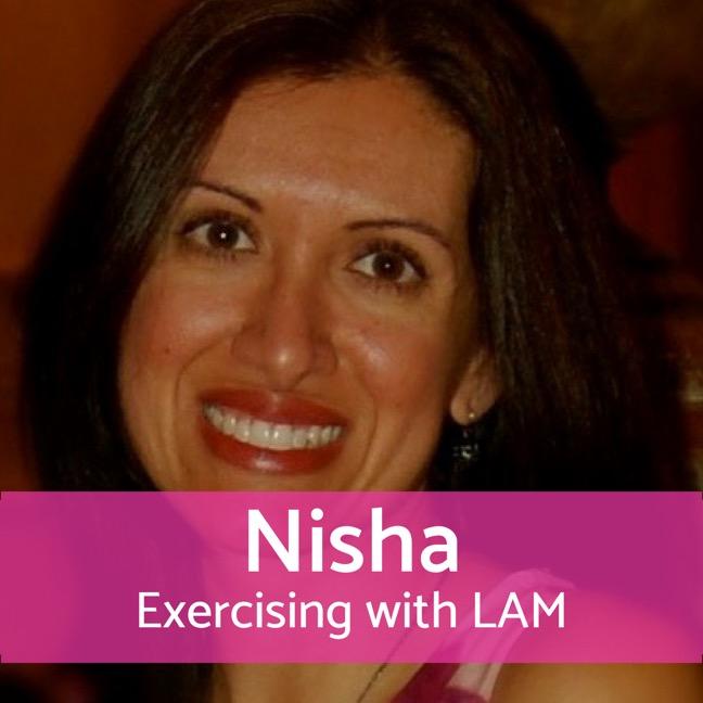 Exercising with LAM: Nisha