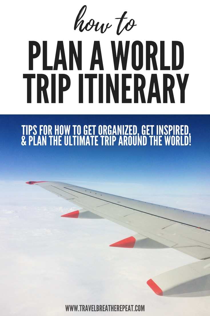 Planning a world trip itinerary: tips for how to get organized, get inspired, and plan the ultimate trip around the world #travel #travelinspiration #tripplanning #travelplanning #triparoundtheworld #rtw #roundtheworld