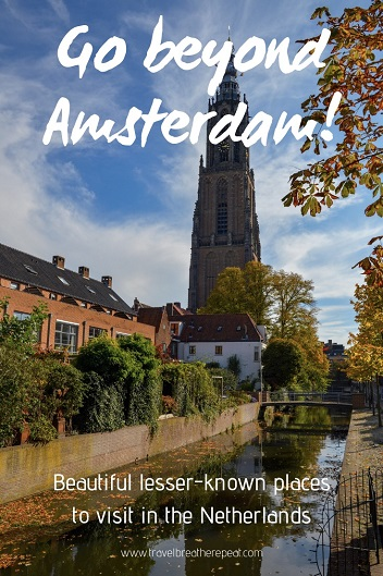 Beautiful lesser-known places to visit in the Netherlands; #netherlands #amsterdam #amersfoort #dordrecht #eindhoven #leeuwarden #leiden #nijmegen #zwolle