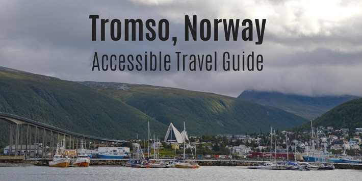 Accessible Tromso Travel Guide